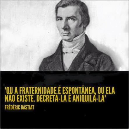 Bastiat também deu seu recado.